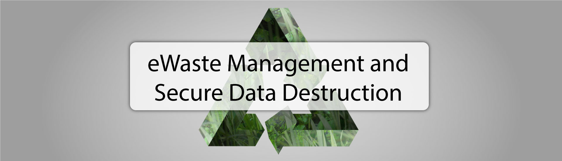 ewaste management and secure data destruction header