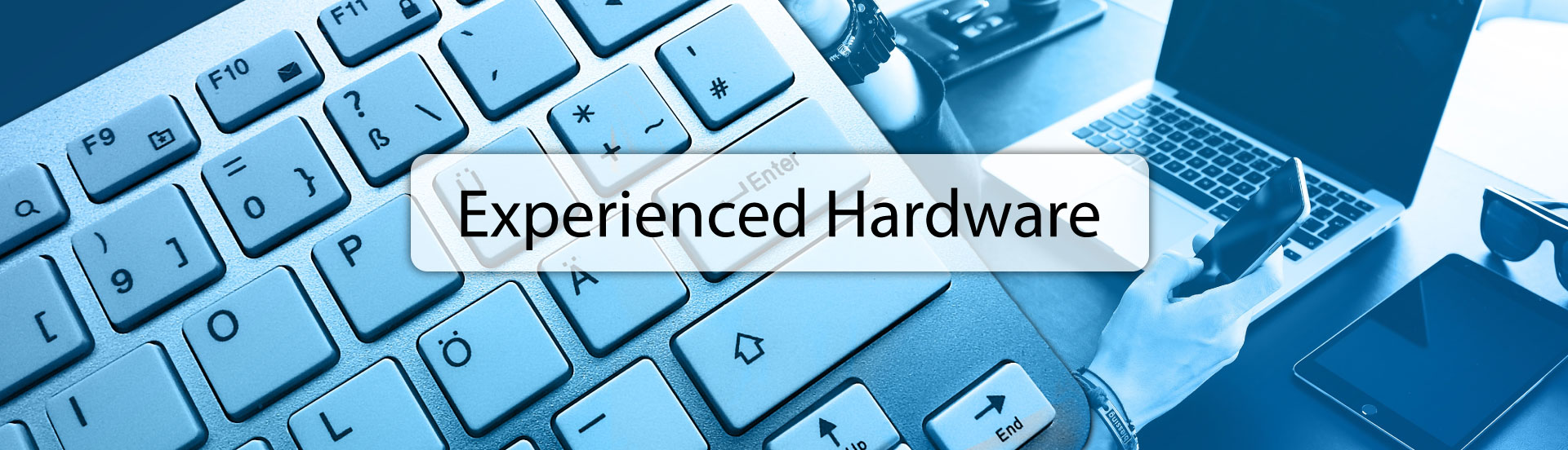 experienced hardware