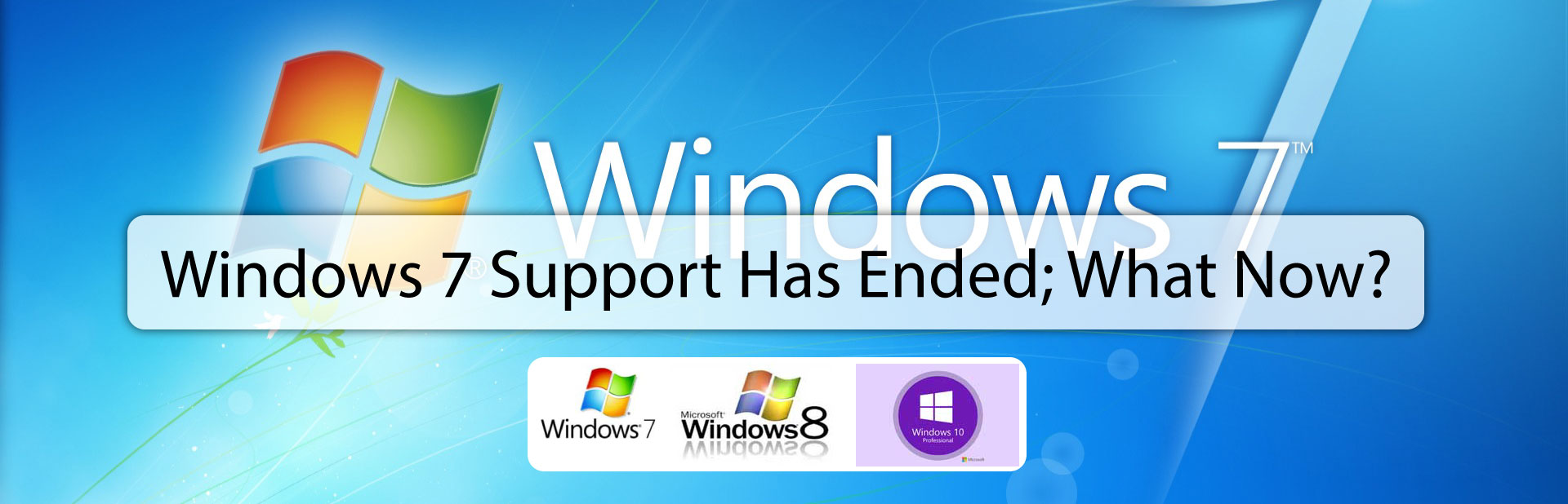 Windows 7 support has ended; what now?