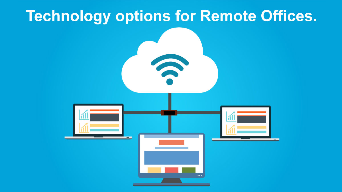Technology Options for Remote Offices