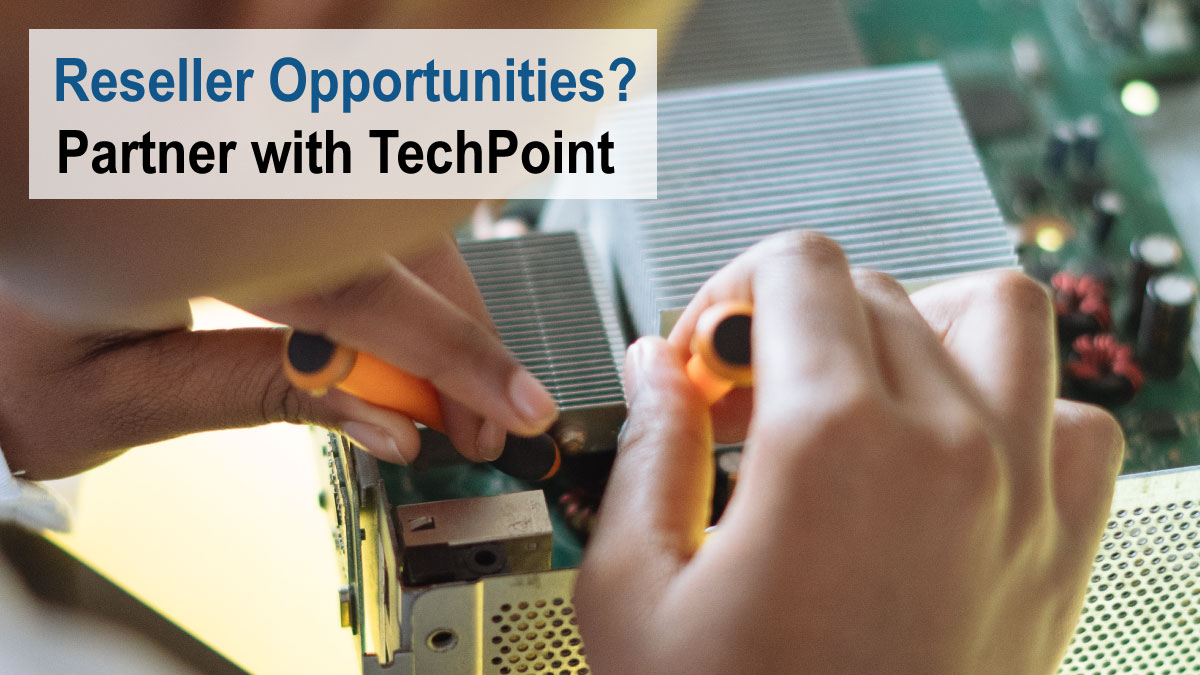 Reseller opportunities? Partner with TechPoint
