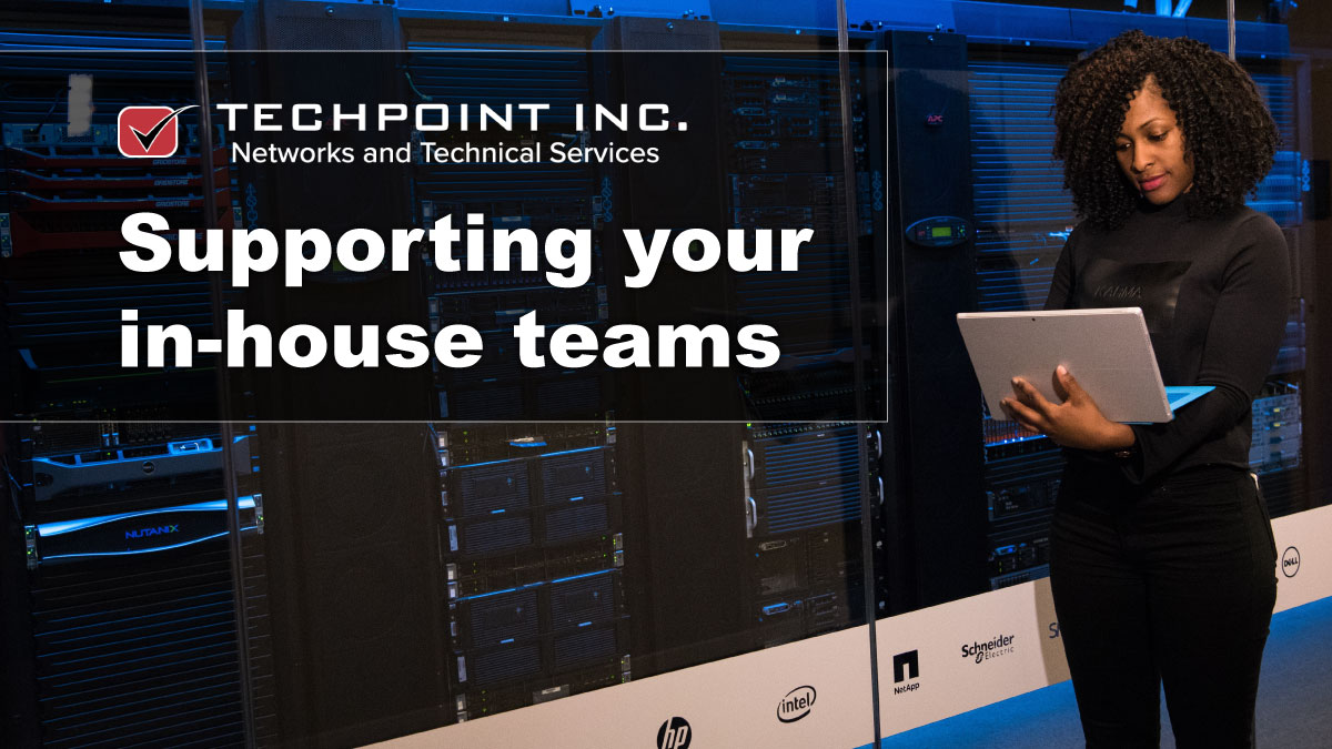 TechPoint: Supporting your in-house IT teams