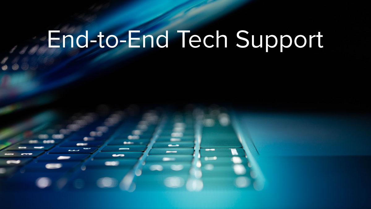 end-to-end tech support