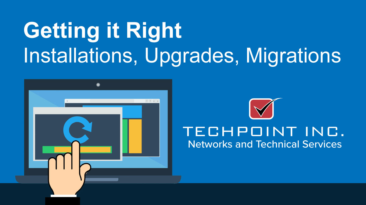 Upgrades, migrations, and installations the right way with TechPoint
