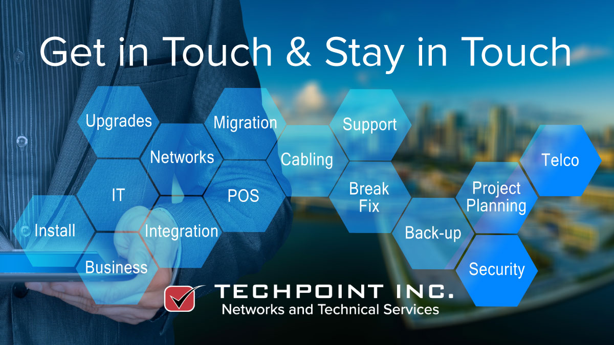 TechPoint: get in touch; stay in touch