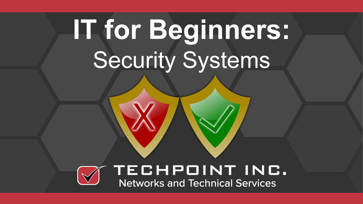 IT for beginners: security systems