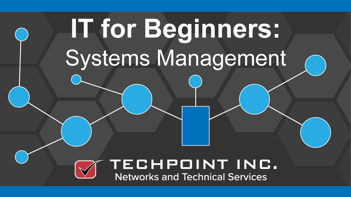 IT for beginners: systems managements