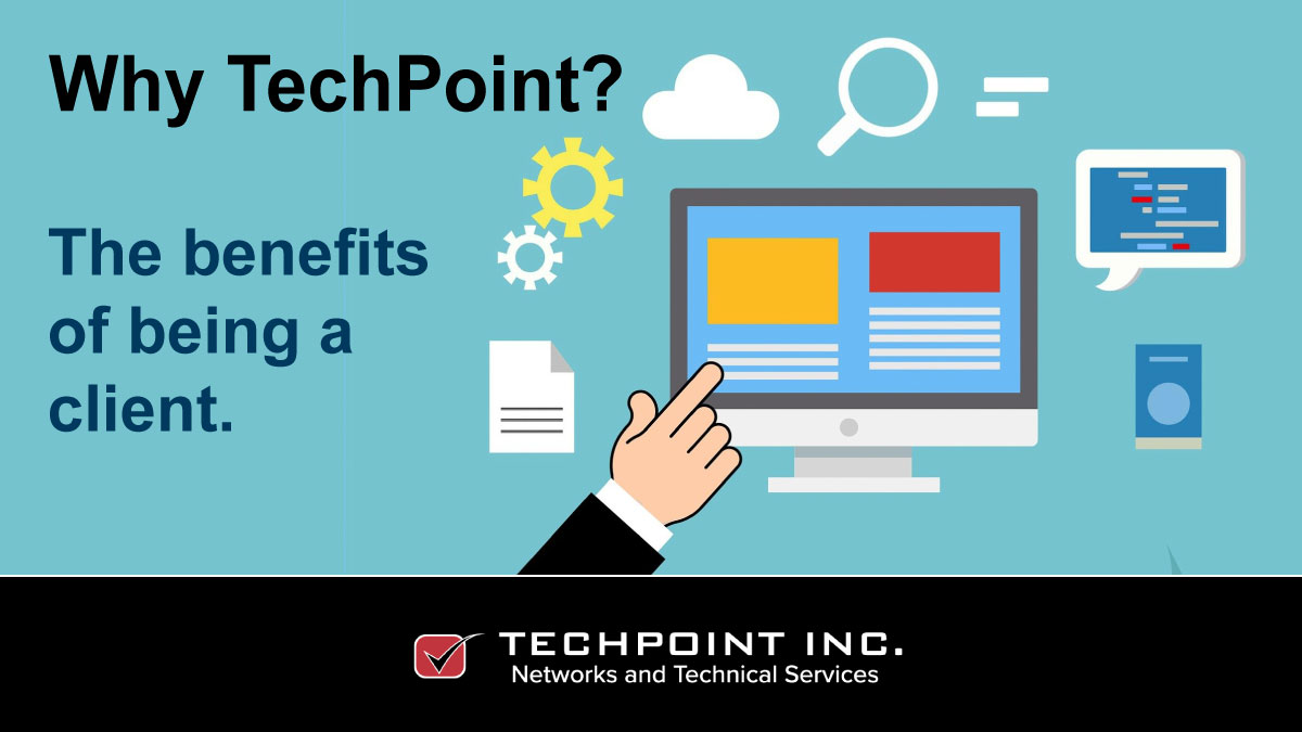 Benefits of being a TechPoint customer