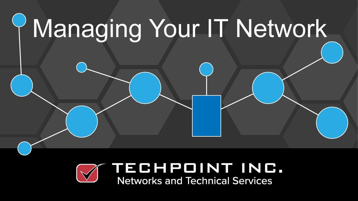 Managing your IT network