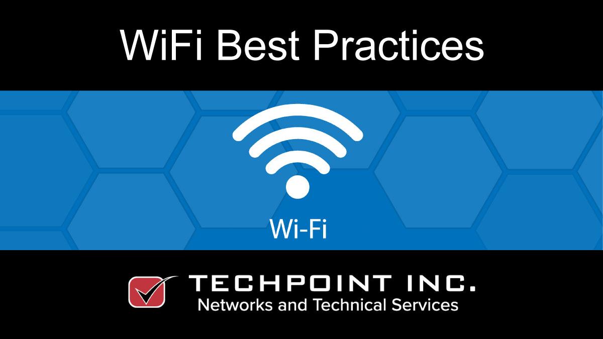 WiFi network best practices