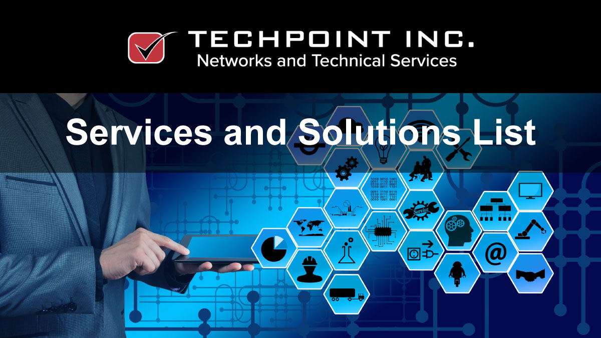 An Updated List of TechPoint Solutions & Services